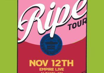 Ripe – Empire Live, Albany NY